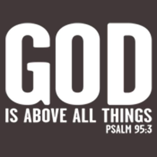 God Is Above All Things