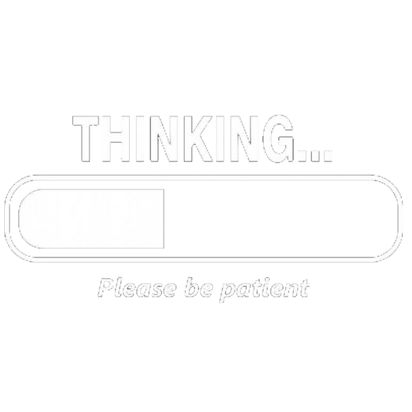 Thinking Please Be Patient - Roadkill T Shirts