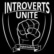 Introverts Unite Separately - Roadkill T Shirts