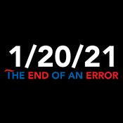 1 20 2021 The End Of An Error