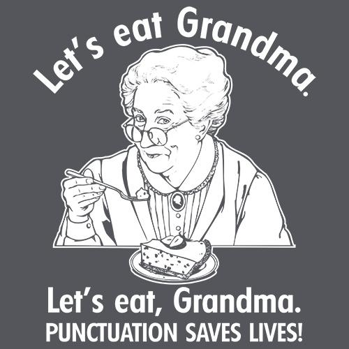 Eat Grandma Punctuation Saves Lives