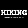 Hiking Because People Suck - Roadkill T Shirts