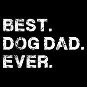 Best Dog Dad Ever - Roadkill T Shirts
