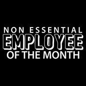 Nonessential Employee Of The Month