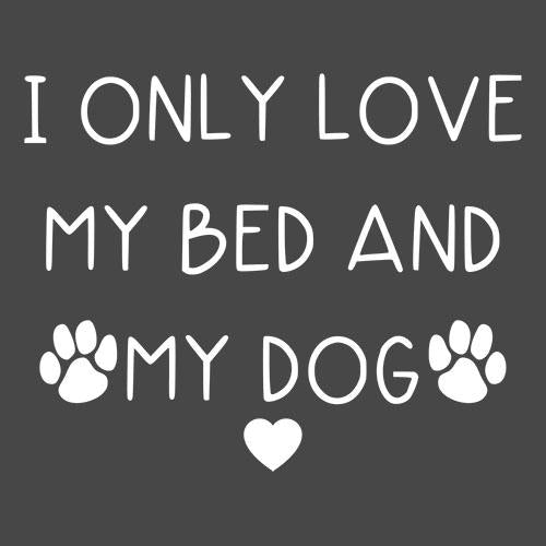 I Only Love My Bed And My Dog