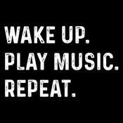 Wake Up Play Music Repeat