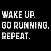 Wake Up Go Running Repeat