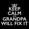 Keep Calm And Grandpa Will Fix It - Roadkill T Shirts