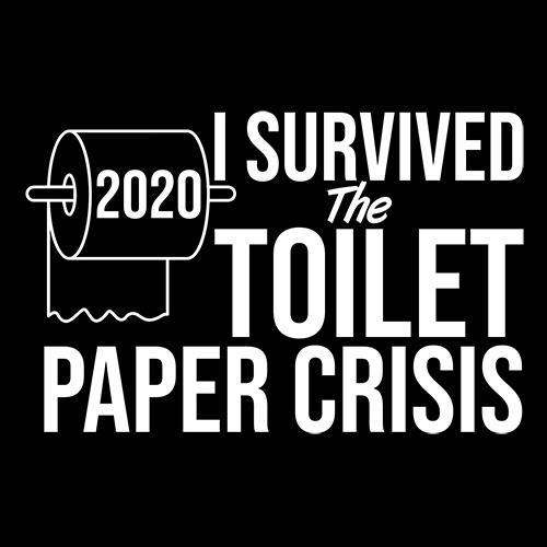 I Survived The Toilet Paper Crisis.