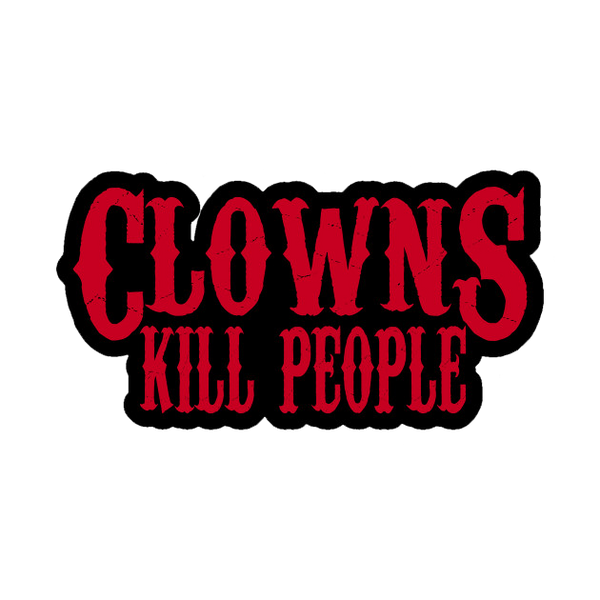 Clowns Kill People - Roadkill T Shirts