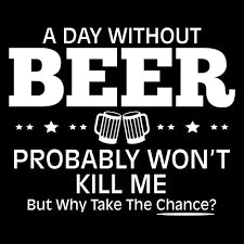 A Day Without Beer Probably Won't Kill Me