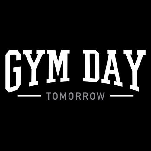 Gym Day Tomorrow