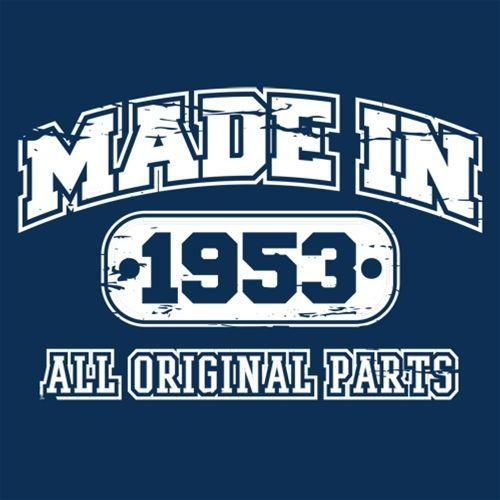 Made in 1953 All Original Parts - Roadkill T Shirts