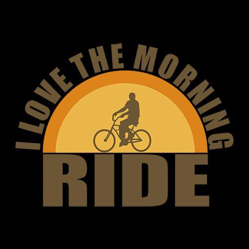 I Love The Morning Ride