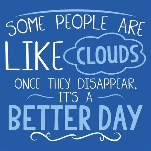 Some People Are Like Clouds Once They Disapper T-Shirt