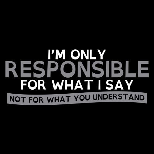 I'm Only Responsible For What I Say, Not For What You Understand