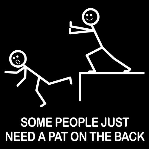 Some People Just Need A Pat On The Back