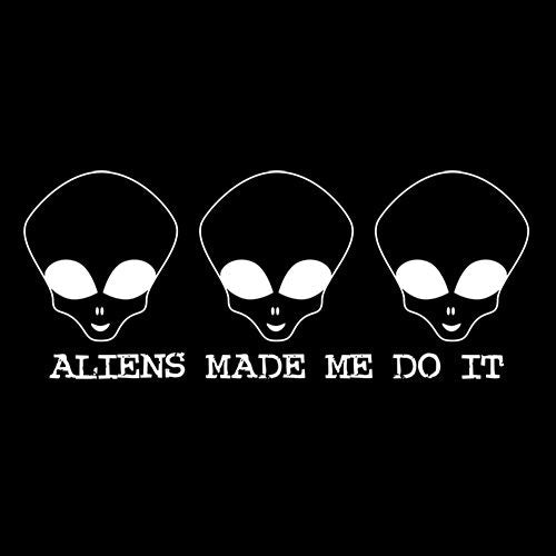 Aliens Made Me Do It - Roadkill T Shirts