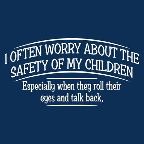 I Often Worry About The Safety Of My Children