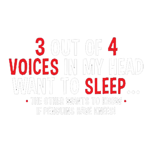 RoadKill T-Shirts - 3 Out Of 4 Voices In My Head Want To Sleep T-Shirt