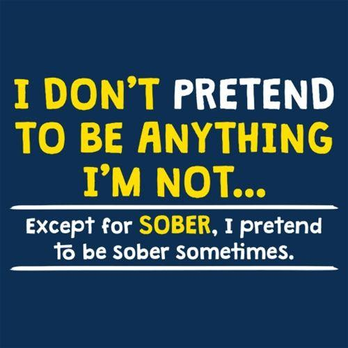 I Pretend To Be Sober Sometimes