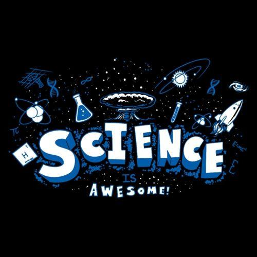Science Is Awesome - Roadkill T Shirts