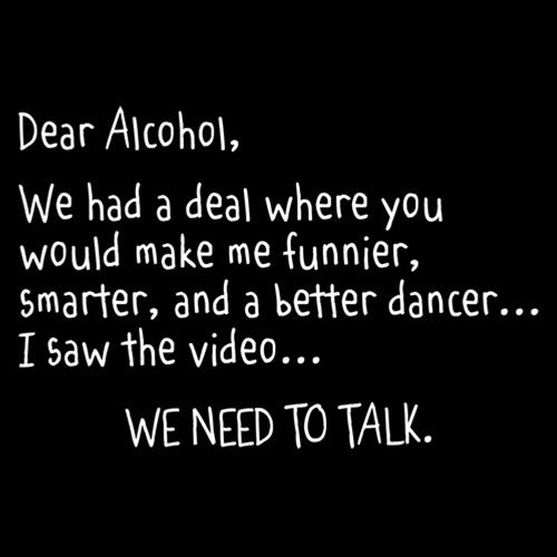 Dear Alcohol We Had A Deal