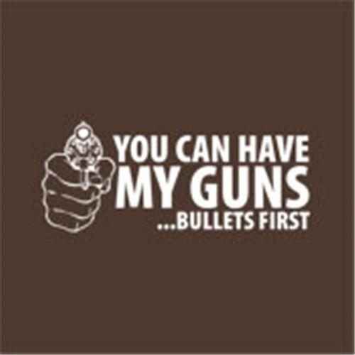 You Can Have My Guns Bullets First