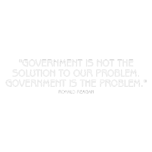 Goverment Is Not The Solution To Our Problem Goverment Is The Problem