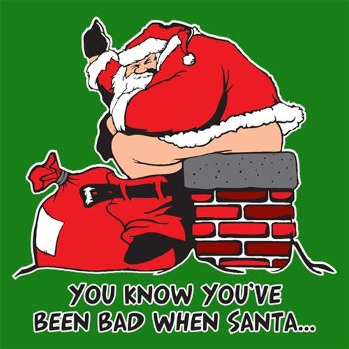 You Know You've Been Bad When Santa