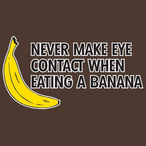 Never Make Eye Contact When Eating A Banana
