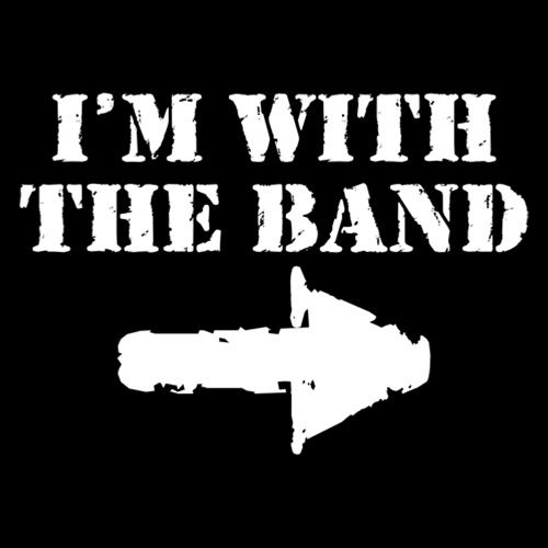 I'm With The Band - Roadkill T Shirts
