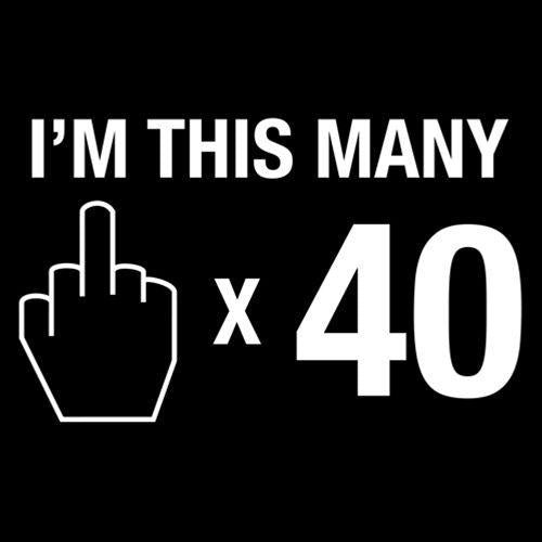 I'm This Many Middle Finger 40 - Roadkill T Shirts