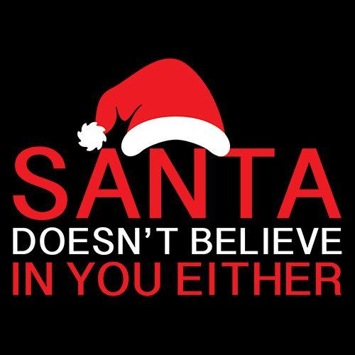 Santa Doesn't Believe In You Either