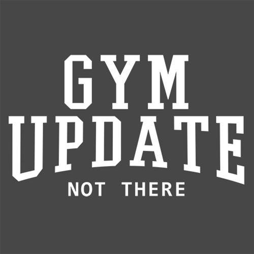 Gym Update - Not There