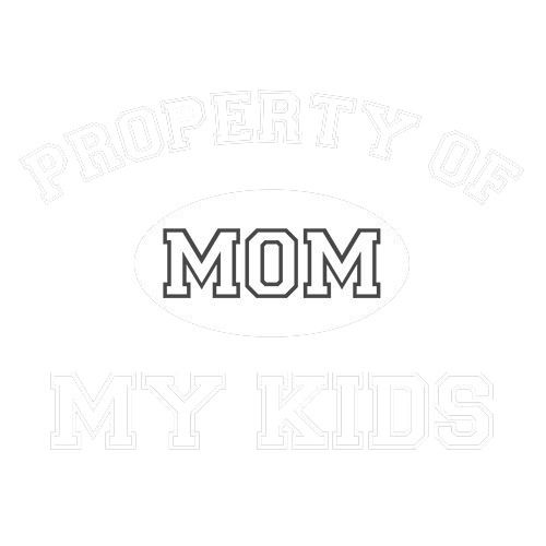 Mom Property Of My Kids