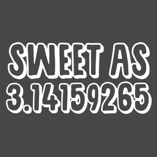 Sweet As Pi T Shirt available in different sizes