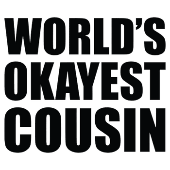 products/world_s-okayest-cousin-t-shirt-textual-tees.png