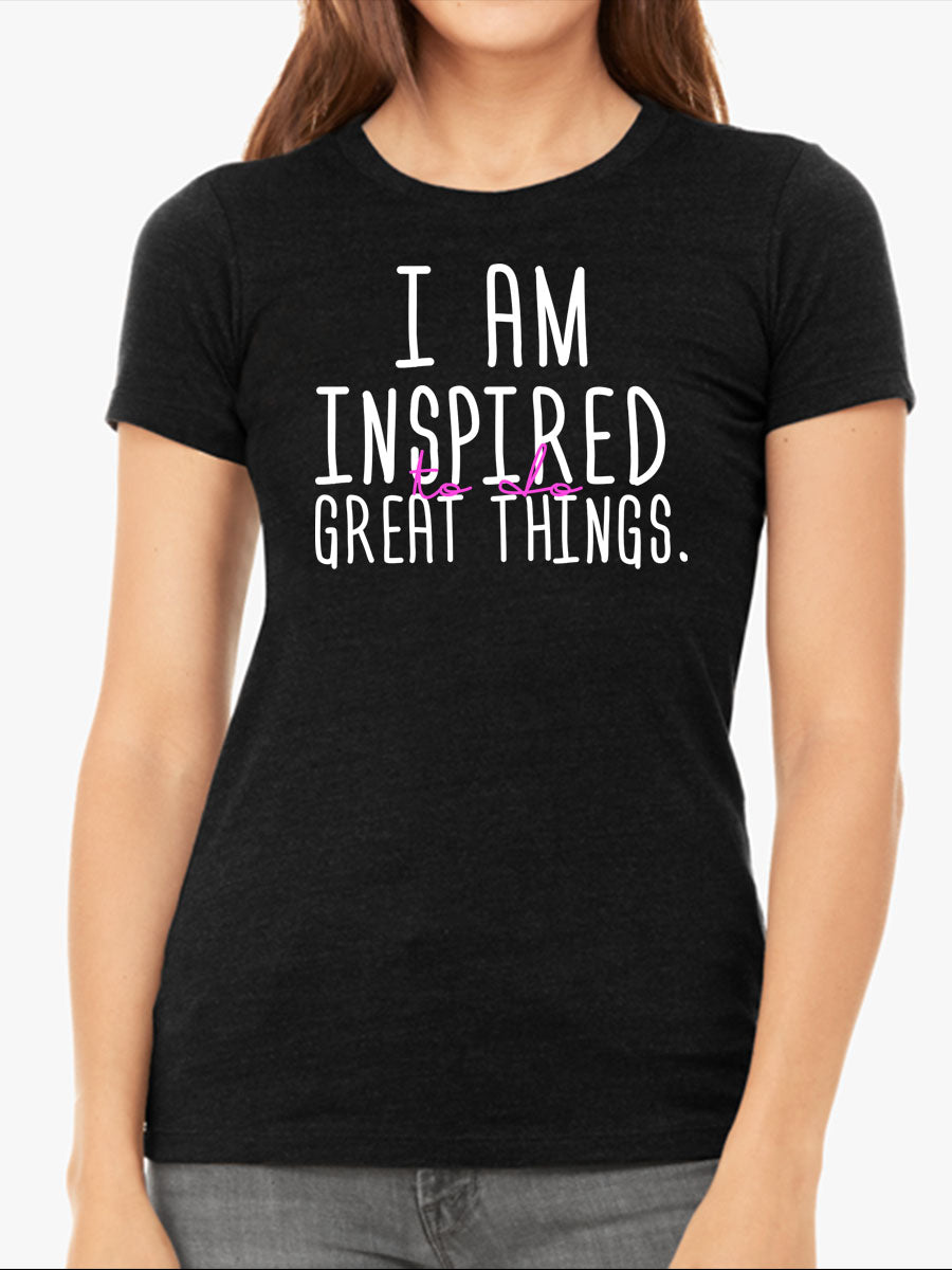 I am Inspired to do Great Things | Women's Slim Fit T-Shirt