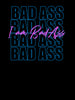 I am Bad Ass |  Retro 80s Style | Women's Slim Fit T-Shirt