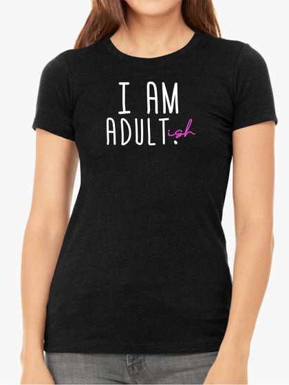 I am Adultish | Women's Slim Fit T-Shirt