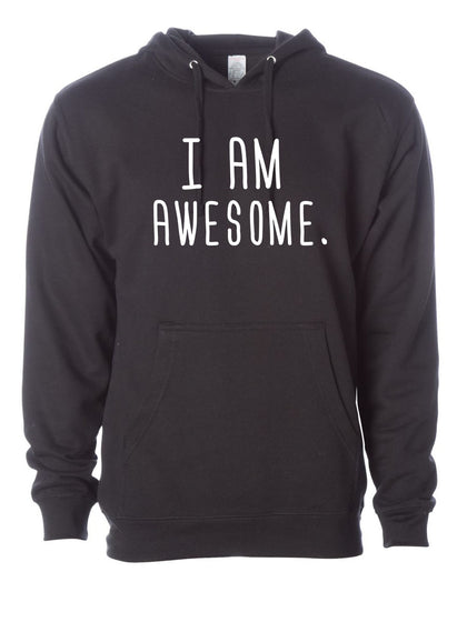 I am Awesome |  Unisex Hoodie