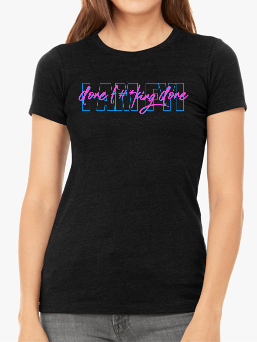 I am Done f#*king Done | Retro 80s Style | Women's Slim Fit T-Shirt