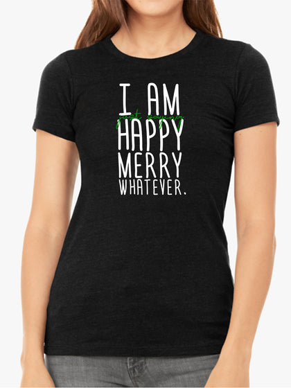 I am Just Saying Happy Merry Whatever | Women's Slim Fit T-Shirt