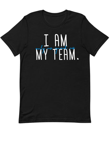I am Only as Great as My Team |  Unisex T-Shirt