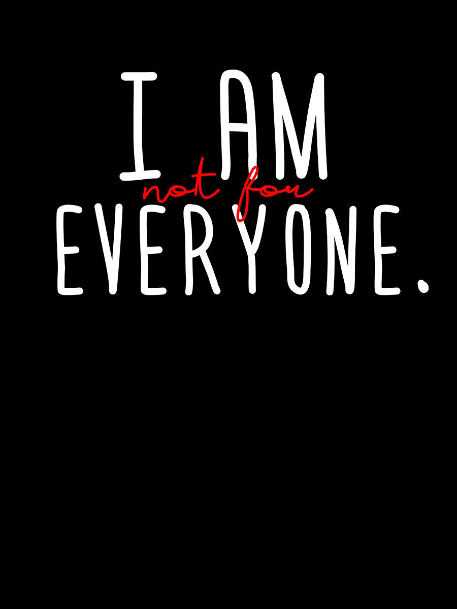 I am Not For Everyone | Women's Slim Fit T-Shirt