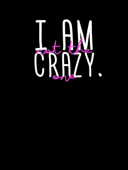 I am Not the Crazy One | Unisex T-Shirt