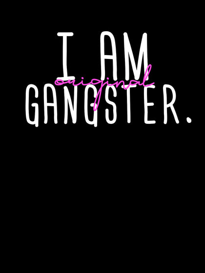 I am Original Gangster | Unisex T-Shirt