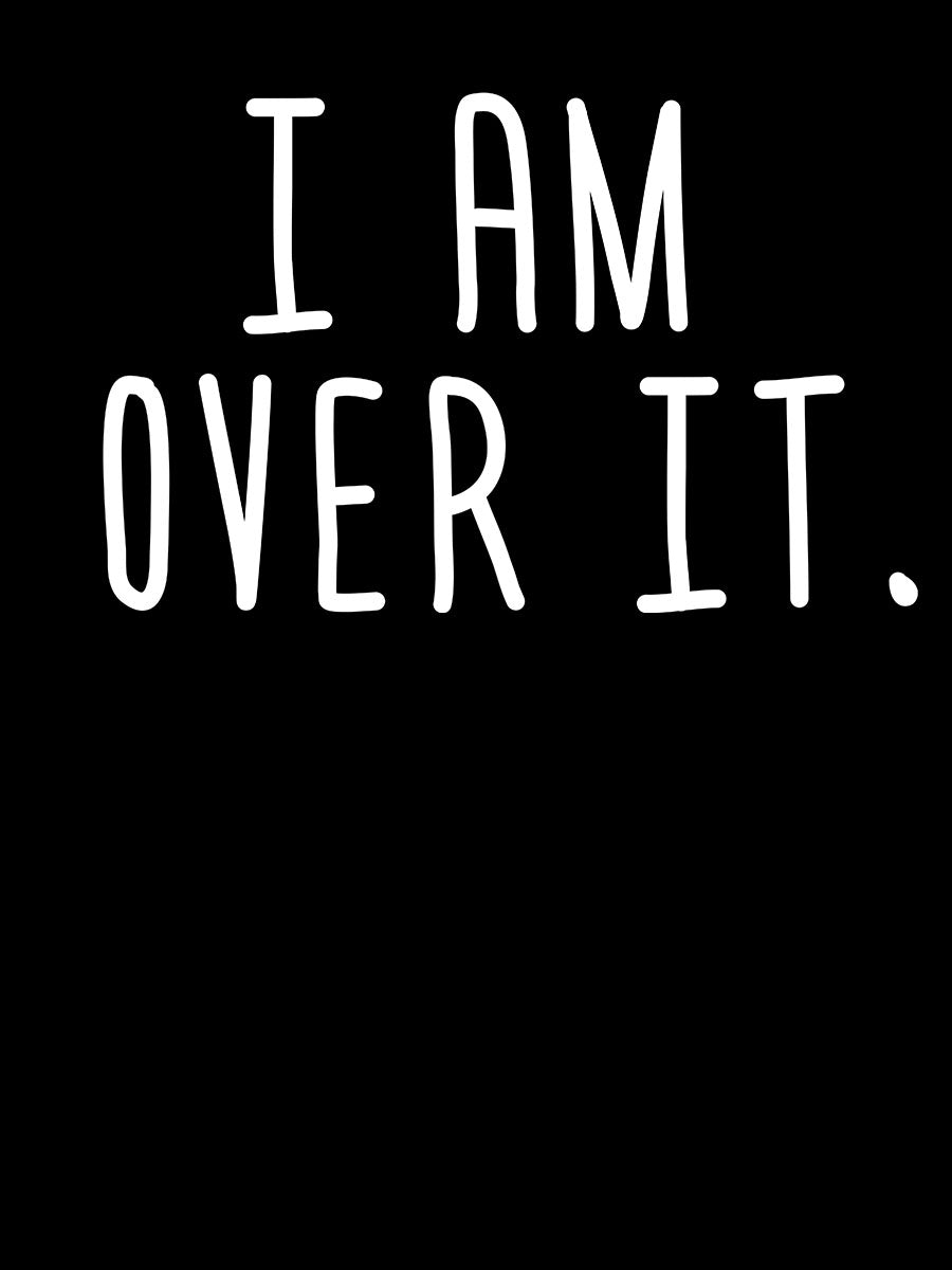 I am Over It | Women's Slim Fit T-Shirt
