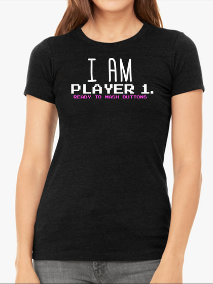 I am Player 1 Ready to Mash Buttons | Women's Slim Fit T-Shirt